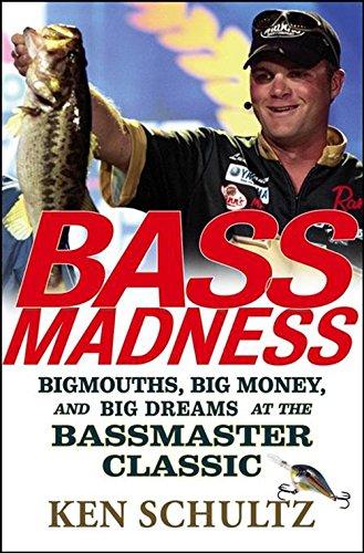 Bass Psychosis: Bigmouths, Big Money, and Big Dreams at the Bassmaster Classic