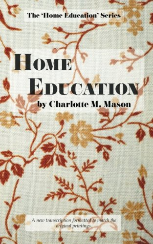 Home Education (The Home Education Series) (Volume 1)