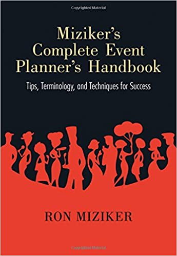 GO Downloads Miziker's Complete Event Planner's Handbook: Tips, Terminology, and Techniques for Success by Ron Miziker
