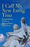 I Call My New Lung Tina, Shirley E. Jewett, 1553952707