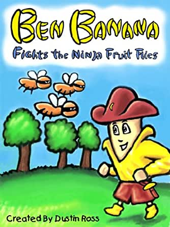 Ben Banana Fights The Ninja Fruit Flies