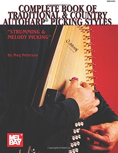 Complete Book of Traditional and Country Autoharp Picking Styles