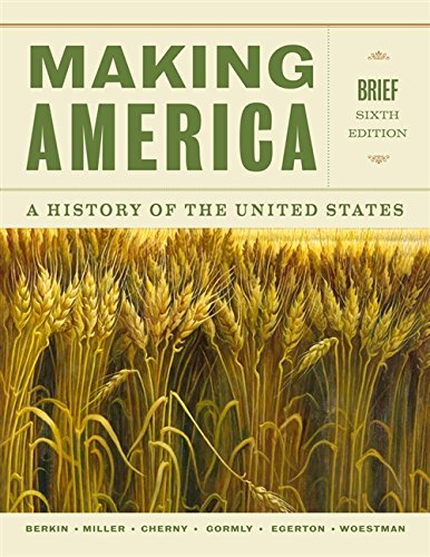 Making America: A History of the United States, Brief (MindTap Course (United States Brief)