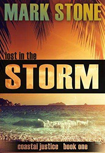 Lost in the Storm: (Coastal Justice Suspense Series Book 1)
