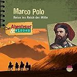 Marco Polo: Reise ins Reich der Mitte (Abenteuer & Wissen) | Berit Hempel