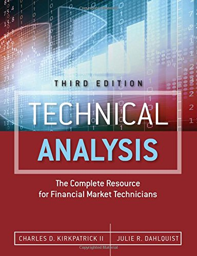 Technical Analysis: The Complete Resource for Financial Market Technicians (3rd Edition) by Ft Pr
