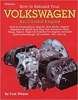 how to rebuild your volkswagen air-cooled engine (all models, 1961 and up):  tom wilson: 0075478002252: amazon com: books