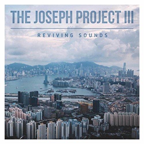 The Joseph Project III: Revivi...