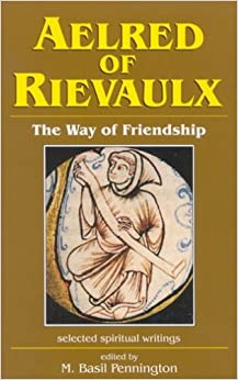 Book Aelred of Rievaulx: The Way of Friendship (Spirituality Through the Ages Series)