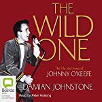 The Wild One: The Life and Times of Johnny O'Keefe | Damian Johnstone