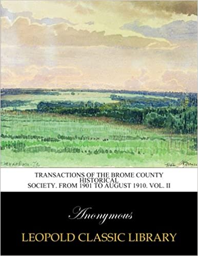 Transactions of the Brome County Historical Society. From 1901 to August 1910. Vol. II