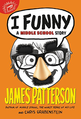I Funny: A Middle School Story (I Funny Series Book 1)