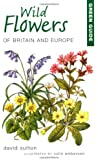Green Guide to Wild Flowers of Britain and Europe (Green Guides)