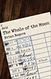 img - for The Whole of the Moon: A Novel book / textbook / text book