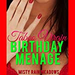 His Taboo Virgin Birthday Menage: First Time Menage FMF Taboo Man of the House Romance | Misty Rain Meadows