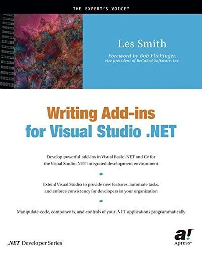Writing Add-Ins for Visual Studio .NET by Les Smith (2002-07-31)