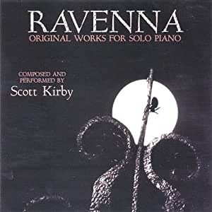 Ravenna: Original Works for Solo Piano, Composed & Performed by Scott Kirby