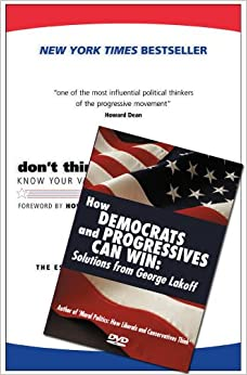 Don't Think Of An Elephant!/ How Democrats And Progressives Can Win: Know Your Values And Frame The Debate: The Essential Guide For Progressives (Paperback + DVD edition)
