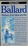 Mythes d'un futur proche par Ballard