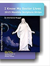 2015 Scripture Strips: I Know My Savior Lives - LDS Primary monthly scripture strips (English Edition)