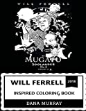 Will Ferrell Inspired Coloring Book: Best Living Comedian and Legendary Anchorman Character, Funny or Die Mastermind and Writer Inspired Adult Coloring Book (Will Ferrell Coloring Book)