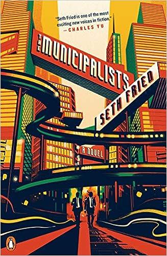 The Municipalists: A Novel: Seth Fried: 9780143133735