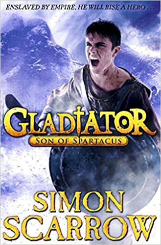 Book Gladiator Son of Spartacus by Simon Scarrow (2014-04-29)