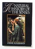 A Natural History of the Senses, Diane Ackerman, 0394573358