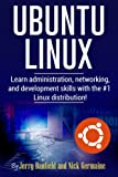 img - for Ubuntu Linux: Learn administration, networking, and development skills with the #1 Linux distribution! book / textbook / text book