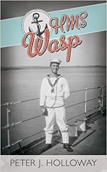 Book HMS Wasp by Peter Holloway (2014)