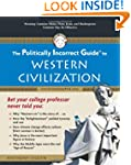 The Politically Incorrect Guide to We...