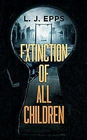 Extinction Of All Children (Book 1)