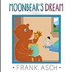 Moonbear's Dream by Frank Asch