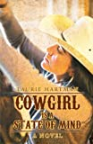 Cowgirl Is a State of Mind, Laurie Hartman, 1475942532