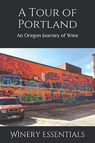 A Tour of Portland: An Oregon Journey of Wine