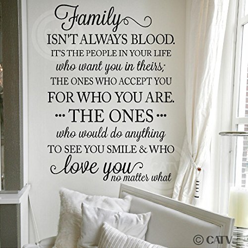 Family Isn't Always Blood..it's the People in Your Life Who Want You in Theirs...Vinyl Lettering Wall Decal (Black, 21.5