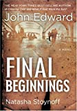 img - for Final Beginnings by John Edward (2010-05-04) book / textbook / text book