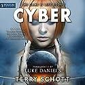 Cyber: The Game Is Life, Book 7 Hörbuch von Terry Schott Gesprochen von: Luke Daniels