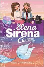 Amistades a prueba (Serie Elena Sirena 2): Amazon.es