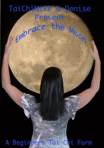 - Embrace the Moon: A beginner's T'ai Chi form