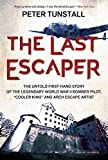 The Last Escaper: The Untold First-Hand Story of the Legendary World War II Bomber Pilot, Cooler King and Arch Escape Artist by Peter Tunstall (2016-01-05)