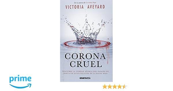 Corona cruel: Descubre la verdad acerca del pasado de Norta en ...