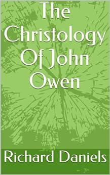 The Christology Of John Owen (English Edition) por [Daniels, Richard]