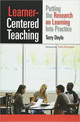 Learner Centered Teaching Putting The Research On Learning Into