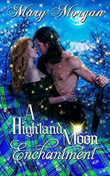 A Highland Moon Enchantment (A Tale from the Order of the Dragon Knights) by [Morgan, Mary]
