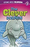 The Clever Dolphin, Cari Meister, 1434242293