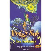 Peggy Sue et les fantômes: Le papillon des abîmes