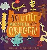 10 Little Monsters Visit Oregon, Rick Walton, 1939629292