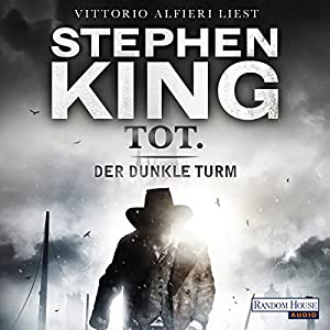 Tot. (Der dunkle Turm 3) Hörbuch