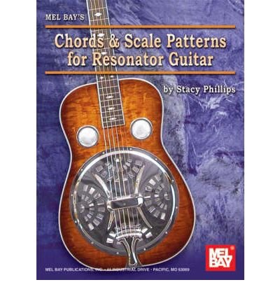 [(Chords and Scale Patterns for Resonator Guitar Chart)] [ By (author) Stacy Phillips ] [May, 2007] ()